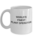 World's Finest Plant operator - Gifts For Plant operator - White coffee mugs 11 oz