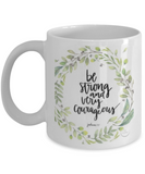 Joshua 1:7 Bible quotes , Be strong and very courageous - White Coffee Mug Tea Cup 11 oz Gift