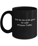 3rd 4th 5th & 6th Gear for Sale! Clayton Traffic Black mugs for Car lovers and Driving city traffic - Funny coffee mugs - Porcelain Funny Black, Best Office Tea Mug & Birthday Gag Gifts 11 oz