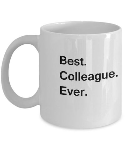 Best Colleague Ever Coffee Mugs - Funny Valentine Coffee Mugs Funny White coffee mugs 11 oz