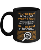 Coding Lovers Mugs , 99 little bugs in code - Black Coffee Mug Porcelain Tea Cup 11 oz - Great Gift