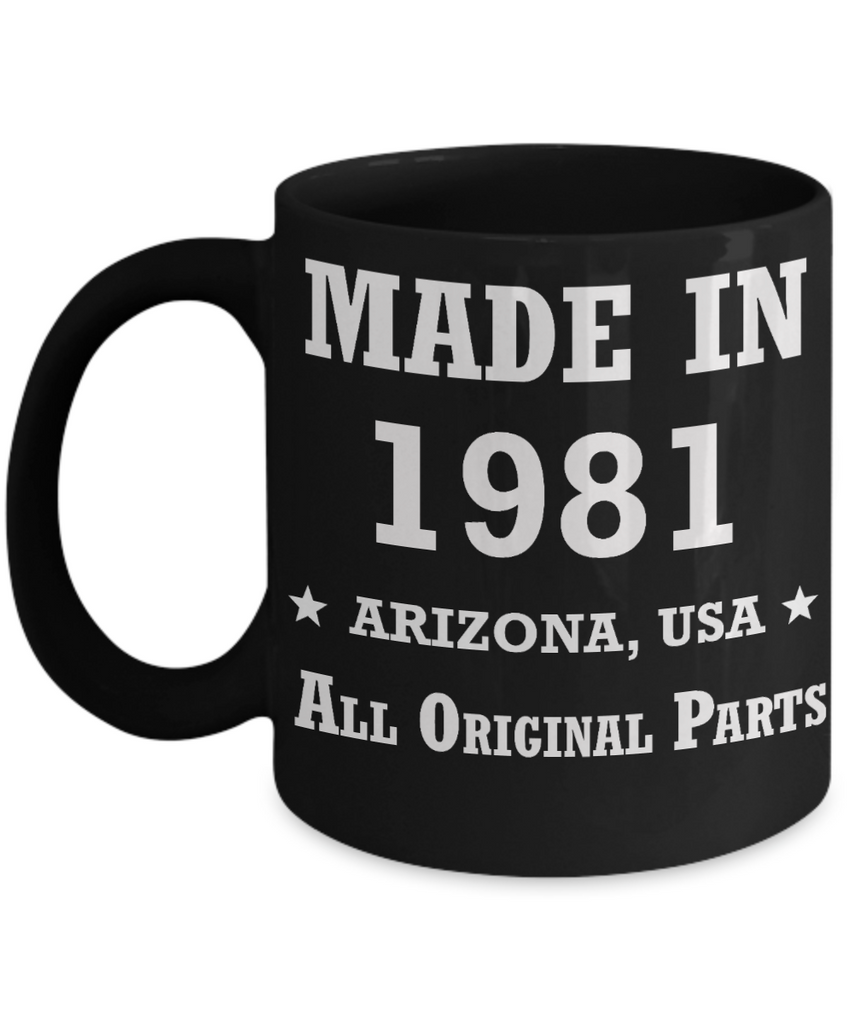 38th birthday gifts for women - Made in 1981 All Original Parts Arizona - Best 38th Birthday Gifts for family Ceramic Cup Black, Funny Mugs Gift Ideas 11 Oz