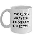 Program Director Gifts - World's Okayest Play Program - Birthday Gifts Ceramic Cup White, Funny Mugs Gift Ideas 11 Oz