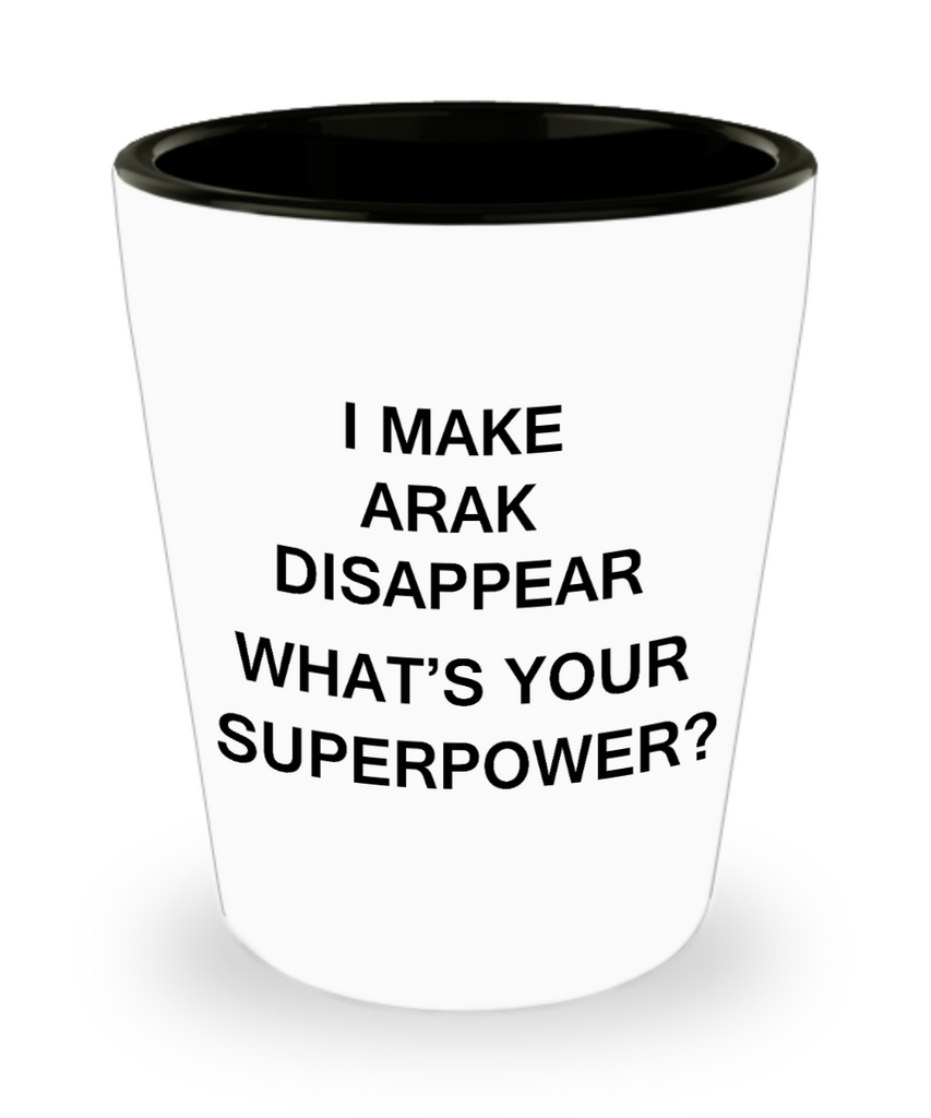 Funny 4.0 shot glass - I Make Arak Disappear What's Your Superpower - Shot Glass Premium Gifts Ideas