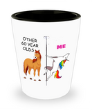 60th Birthday Gift for Women - Other 60 Year Olds Me Unicorn shot glasses - Shot Glass Premium Gifts Ideas