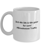 3rd 4th 5th & 6th Gear for Sale! Brookwood Traffic White coffee mugs for Car lovers & drivers 11 oz
