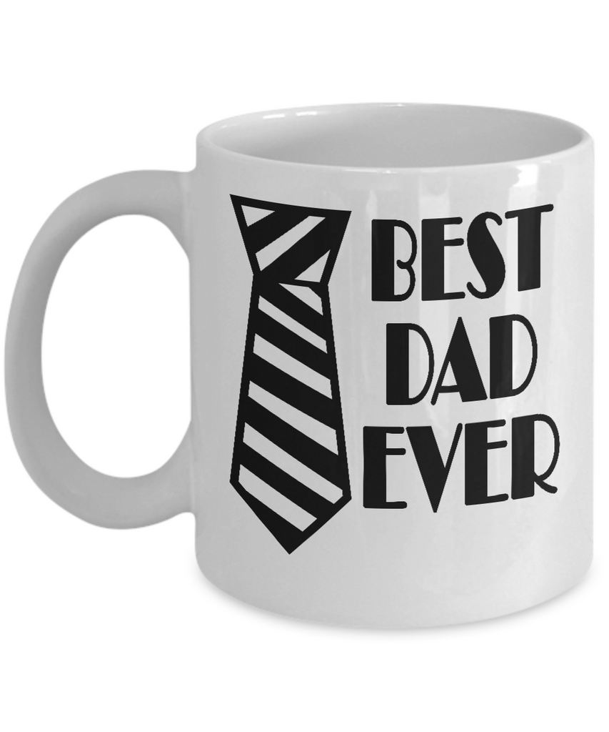 Best Dad Ever Coffee Mug Father's day Gift Birthday Gift 11 OZ Tea Cup