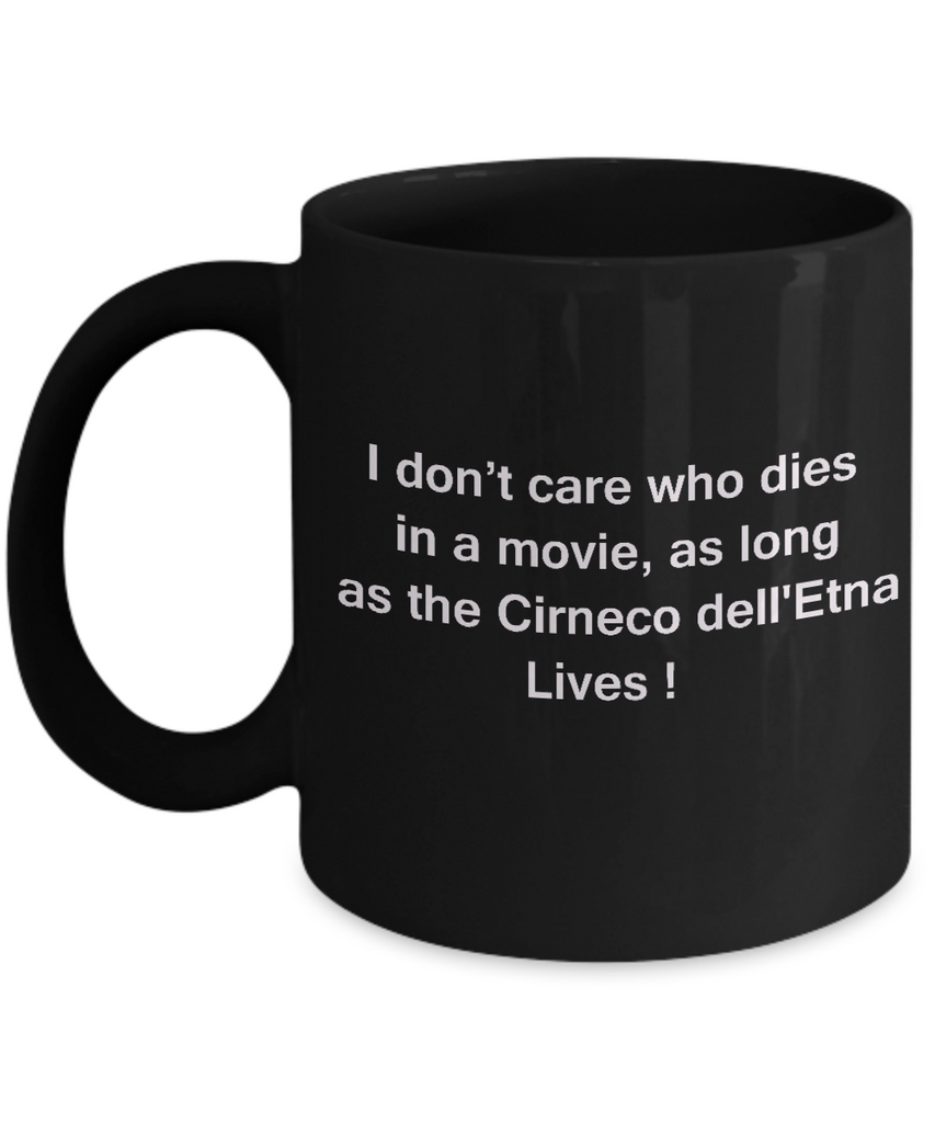 Funny Dog Coffee Mug for Dog Lovers, Dog Lover Gifts - I Don't Care Who Dies, As Long As Cirneco dell'Etna Lives - Ceramic Fun Cute Dog Lover Mug Black Coffee Cup, 11 Oz