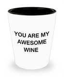 One year anniversary gifts for boyfriend funny shot glass - You are my Awesome Wine - Shot Glass Premium Gifts Ideas