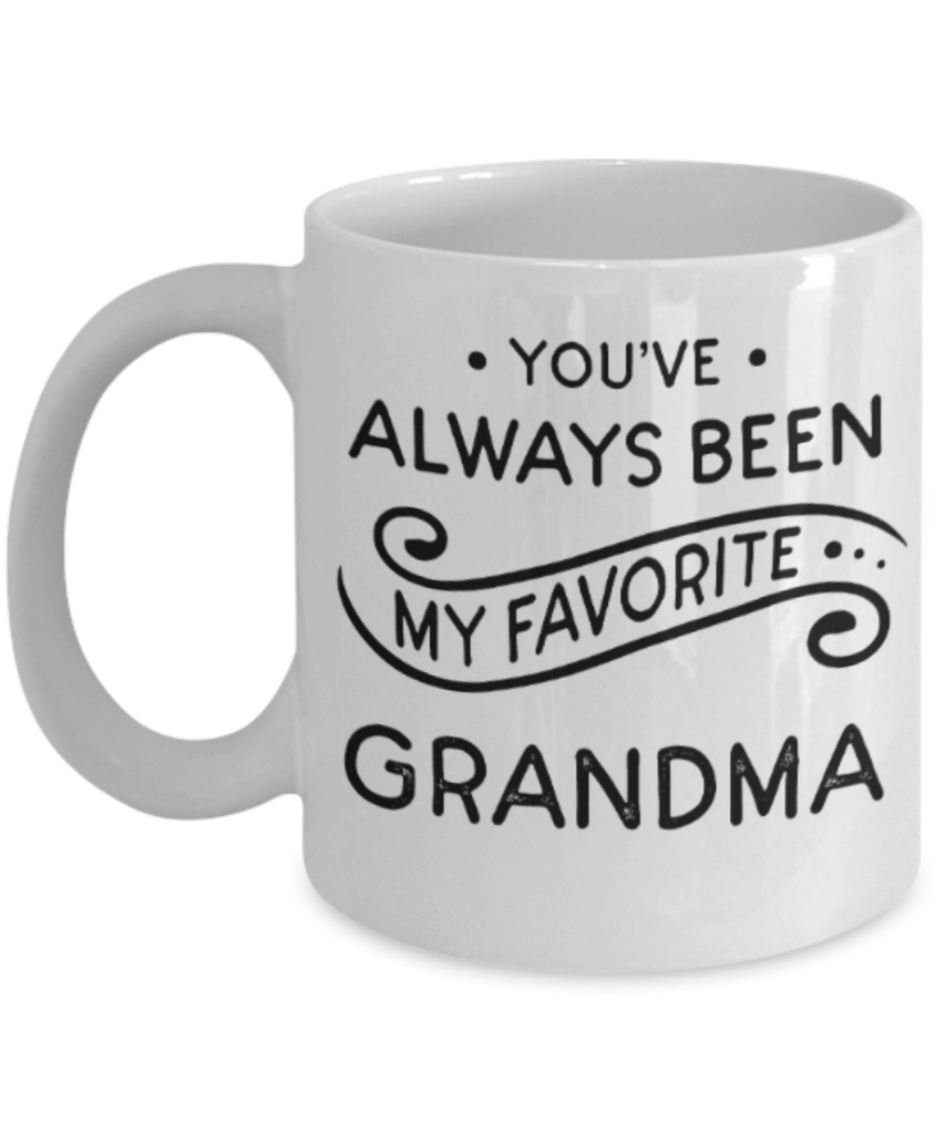 Grandma gift mugs, You've always been my favorite Grandma - Funny White Porcelain Coffee Mug Cute Ceramic Cup 11 oz