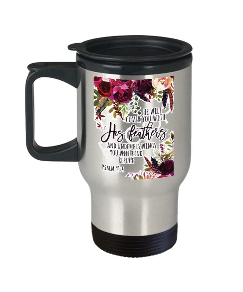 Psalm 91:4 Bible quotes , He will cover you with his feathers - Stainless Steel Travel Mug 14 oz Gift