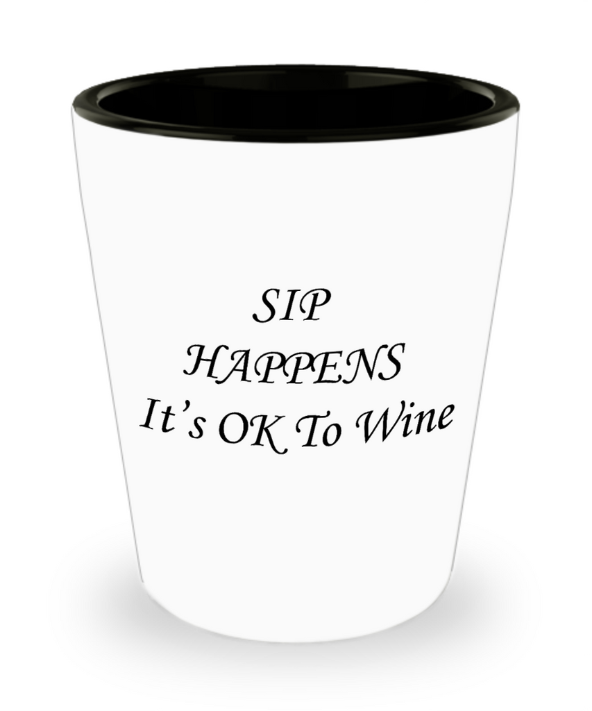 One year anniversary gifts for boyfriend funny shot glass - Sip Happens It's OK To Wine - Shot Glass Premium Gifts Ideas