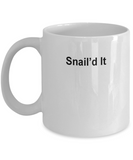 Funny quotes coffee cup- Snailed It -Funny Christmas Gifts - Porcelain Coffee Mug Cute Cool Ceramic Cup Black, Best Office Tea Mug & Birthday Gag Gifts 11 oz