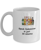 Speak Indonesian in 30 Minutes Funny coffee mugs - Funny White coffee mugs 11 oz