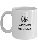 Witches Be Crazy 11 OZ  Special Halloween Gift Coffee mugs White coffee mugs 11 oz