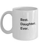 Best Daughter Ever Coffee Mugs -Funny Valentine coffee mugs Office mug Birthday Gag Gifts 11 oz