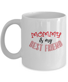 Mommy is my best friend white mugs - Funny Christmas White coffee mugs 11 oz