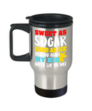 Parents Gifts Mugs , Sweet as sugar Hard as Ice - Stainless Steel Travel Insulated Tumblers Mug 14 oz - Great Gift
