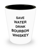 4 0z shot glasses - Save Water, Drink Bourbon Whiskey - Shot Glass Premium Gifts Ideas