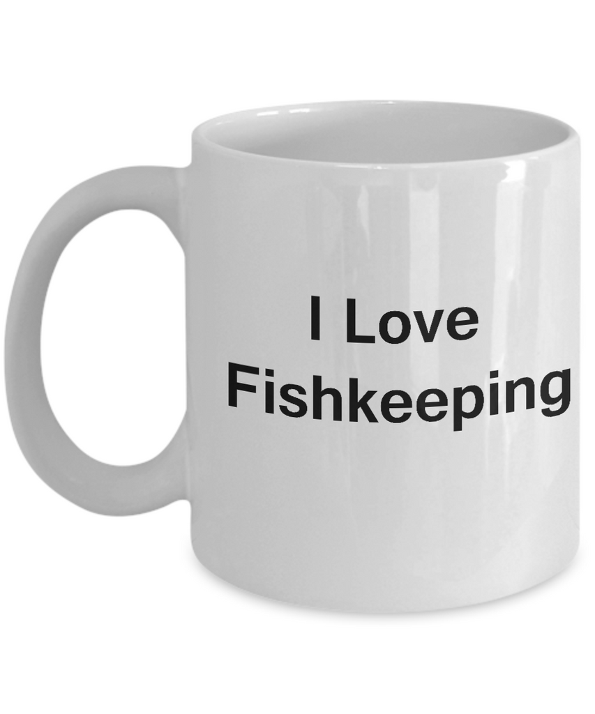 Funny Fish Lovers Mug - I Love Fishkeeping - Valentines Gifts - Porcelain White Funny Coffee Mug, Best Office Tea Mug & Coffee Cup Gifts 11 OZ