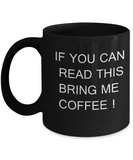 If You Can Read This Bring Me Coffee -  11oz Sarcastic Romantic Love Gift For Valentine's