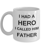 Sympathy gifts for loss of father - I Had a Hero I called him Father - White Porcelain Coffee Cup,Premium 11 oz Funny Mugs White coffee cup Gifts Ideas