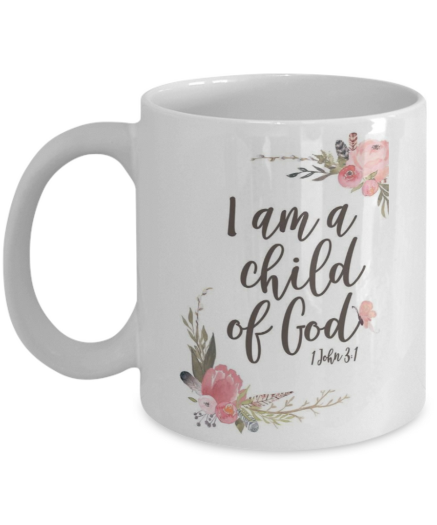 Bible gifts quotes mugs , Child of god - White Coffee Mug Porcelain Tea Cup 11 oz - Great Gift