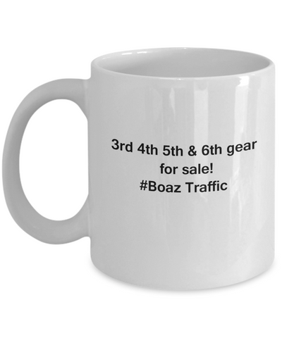 3rd 4th 5th & 6th Gear for Sale! Boaz Traffic coffee mugs for Car lovers and Driving city traffic - Funny Christmas Gifts - Porcelain white Funny Coffee Mug , Best Office Tea Mug & Birthday Gag Gifts 11 oz