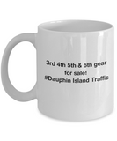 3rd 4th 5th & 6th Gear for Sale! Dauphin Island Traffic White mugs for Car lovers & drivers 11 oz
