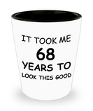 Epresso shot glasses - It Took Me 68 Years To Look This Good - Shot Glass Premium Gifts Ideas