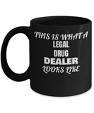 Funny Pharmacist  Gifts - Professional Healthcare Cup - What A Legal Drug Dealer Looks Like- Premium 11 oz Coffee Mug Black