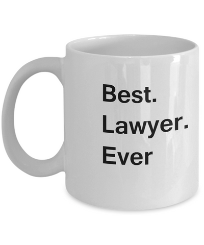 Best Lawyer Ever White Mugs - Funny Valentine Coffee Mugs - White coffee mugs 11 oz