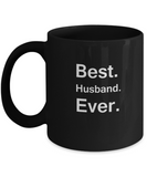 Best Husband Ever Black Mugs - Gift from Wife, Funny Valentine coffee mugs Black coffee mugs 11 oz