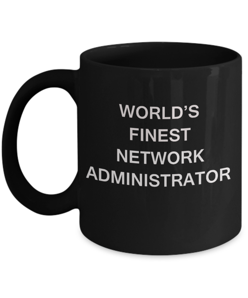 World's Finest Network administrator - Porcelain Black Funny Coffee Mug 11 OZ Funny Mugs