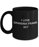 I Love Grandma Frame 5x7, Grandma Gifts Mugs- Black Funny Mugs Coffee cups 11 oz