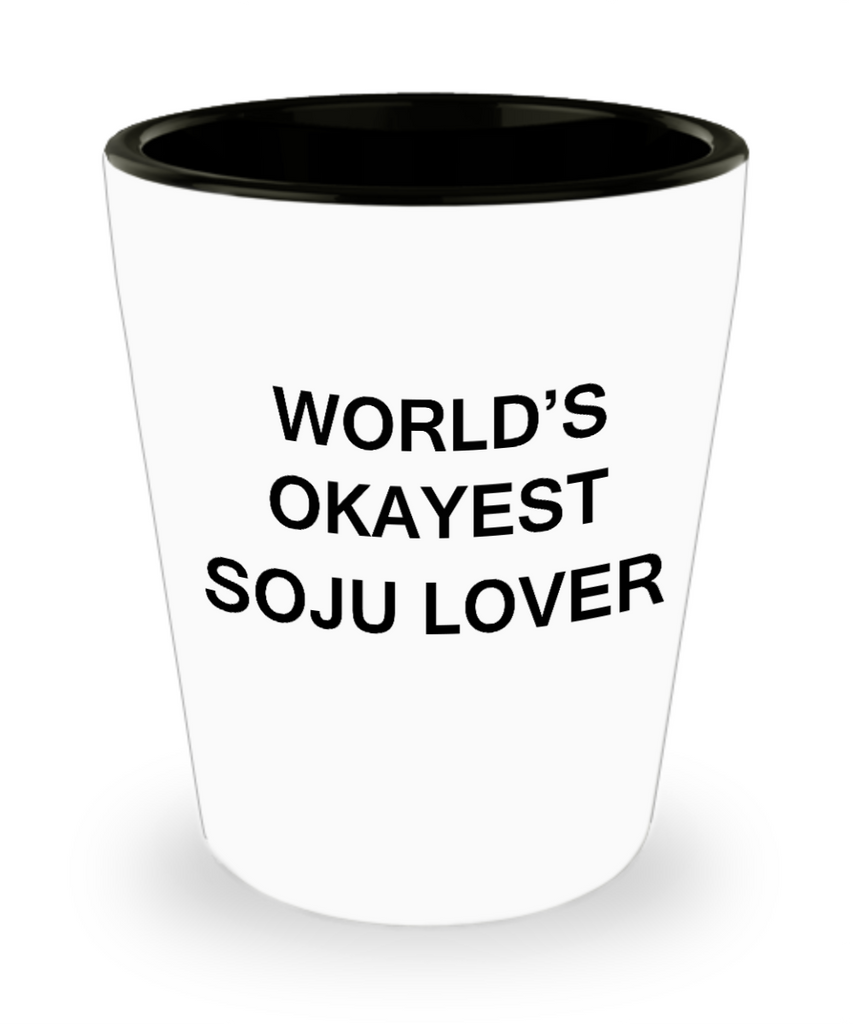Funny shot glasse - World's Okayest Soju Lover - Shot Glass Premium Gifts Ideas