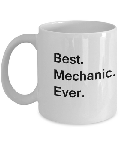 Best Mechanic Ever White Mugs - Funny Valentine Coffee Mugs - White coffee mugs 11 oz