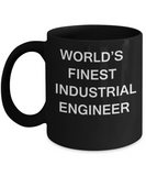 World's Finest Industrial engineer - Gifts For Industrial engineer Black coffee mugs 11 oz