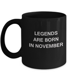 Legends are born in November Month Travel Coffee Mugs - Star Sign - Zodiac Mug - Star Sign Mug - Birthday Gift - Astrology Mug - Birthday Gift Mug -  11 OZ Black coffee mugs and tea cups