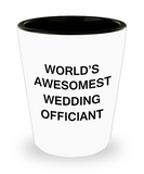 Awesome wedding officiant shot glasses gift - World's Awesomest Wedding Officiant - Shot Glass Premium Gifts Ideas