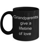 Granddad Gifts, Grandma Gifts - Grandparents give a lifetime of love - Black Porcelain Coffee Cup,Premium 11 oz Funny Mugs   Black coffee cup Gifts Ideas