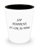 4cl shot glass - Sip Happens It's Okay to Wine - Shot Glass Premium Gifts Ideas
