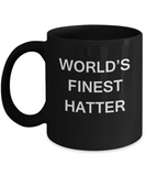 World's Finest Hatter - Porcelain Black Funny Coffee Mug 11 OZ Funny Mugs