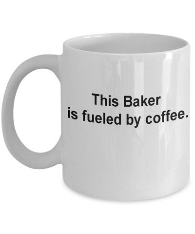 Baker gifts mug fueled by coffee -Funny Christmas Gifts - Porcelain Coffee Mug Cute Cool Ceramic Cup Black, Best Office Tea Mug & Birthday Gag Gifts 11 oz