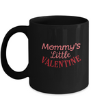 Mommy's Little Valentine Black coffee Mugs - Funny Valentines Black coffee mugs 11 oz