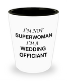 Awesome wedding officiant shot glasses gift - I'm not a Superwoman I'm a Wedding Officiant - Shot Glass Premium Gifts Ideas