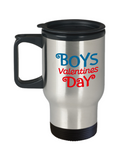 Boys Valentines Day travel Mugs - Funny Valentines day Gifts -   14 oz Travel mugs