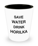 2cl shot glass - Save Water, Drink Horilka - Shot Glass Premium Gifts Ideas
