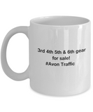 3rd 4th 5th & 6th Gear for Sale! Avon Traffic coffee mugs for Car lovers and Driving city traffic - Funny Christmas Gifts - Porcelain white Funny Coffee Mug , Best Office Tea Mug & Birthday Gag Gifts 11 oz