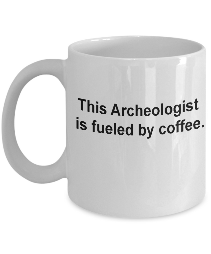 Archeologist mug - Funny Christmas Gifts - Porcelain Coffee Mug Cute Cool Ceramic Cup Black, Best Office Tea Mug & Birthday Gag Gifts 11 oz